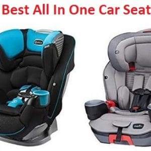 Top 15 Best All In One Car Seats in 2019 – Ultimate Guide