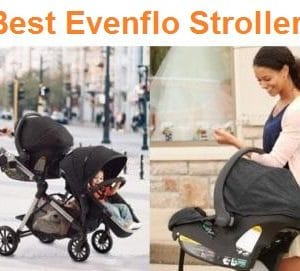 Top 11 Best Evenflo Strollers reviews in 2020 – Complete Guide
